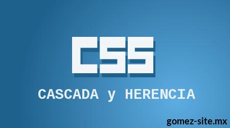 Cascada y herencia en CSS blog gomez-ste