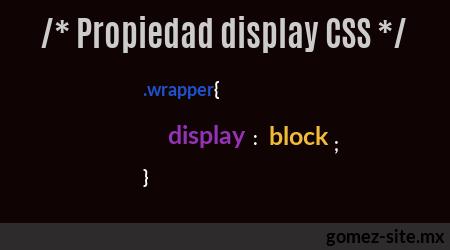 Propiedad display en CSS blog gomez-ste