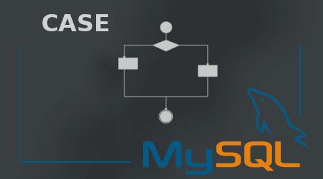Estructuras condicionales en MySQL con la sentencia CASE blog gomez-ste