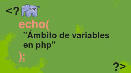 Ámbito de variables en PHP blog gomez-ste